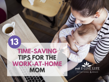 Time Saving Tips for the Work-At-Home Mom