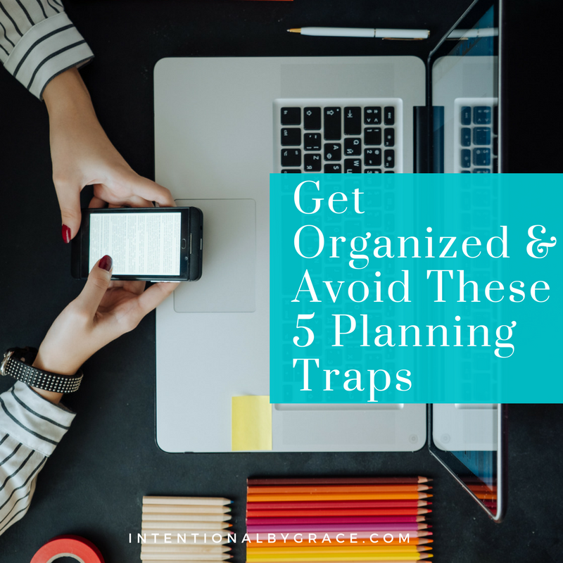 Get Organized & Avoid These 5 Planning Traps