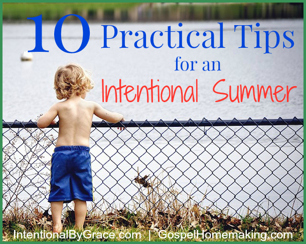 10 Practical Tips for an Intentional Summer - Intentional by Grace