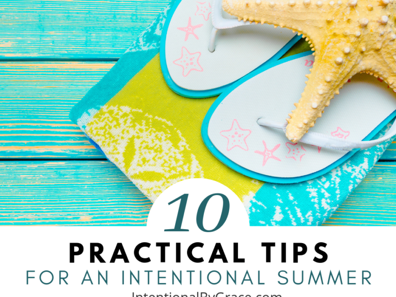How to Plan for An Intentional Summer - IntentionalByGrace.com