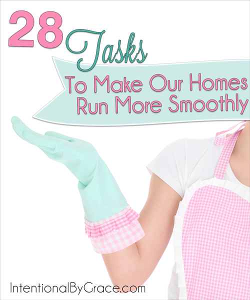 28 Tasks to Make Our Homes Run More Smoothly - Intentional By Grace