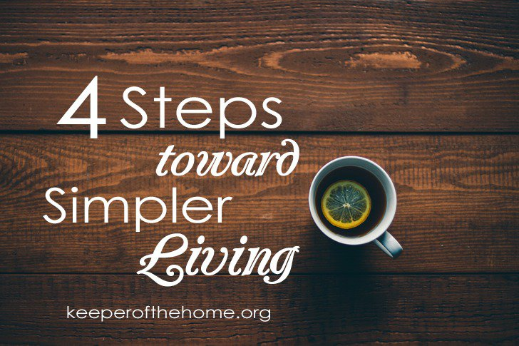 4 Steps Toward Simpler Living