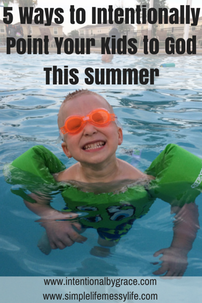 5 Ways to Intentionally Point Your Kids to God This Summer