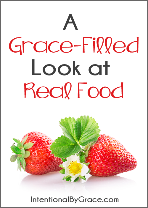 A Grace-Filled Look at Real Food {a really good series you don't want to miss!}