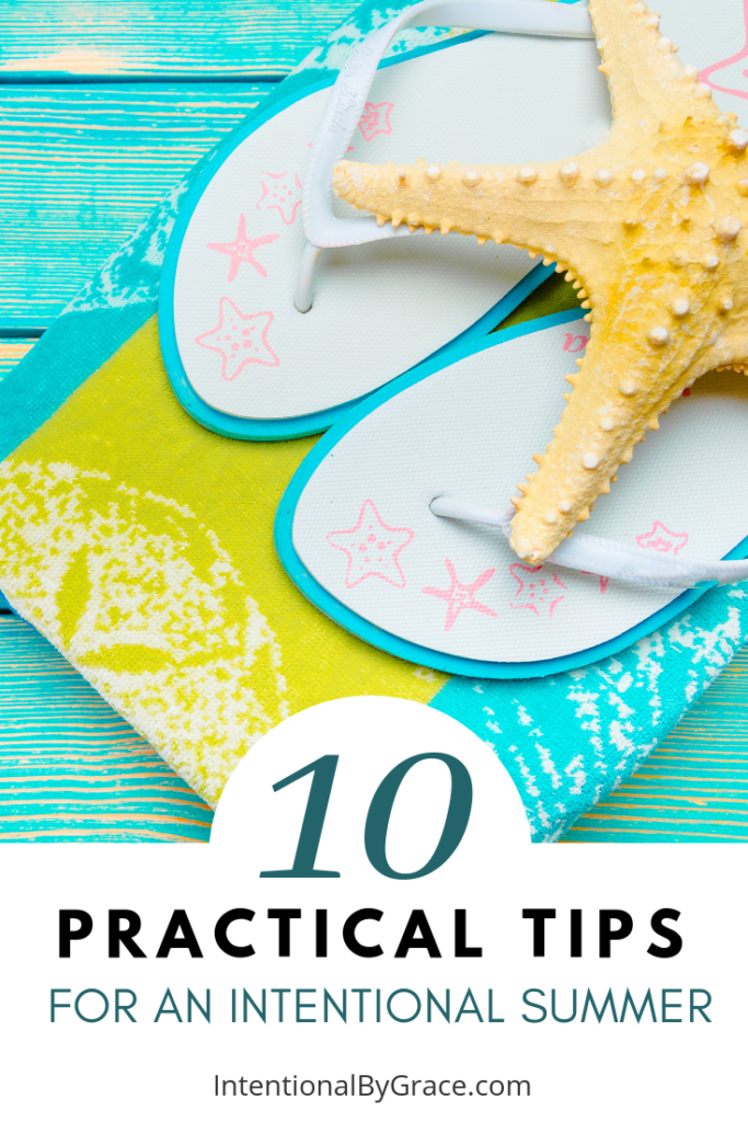 Don't let the summer days slip away. Take a look at these simple practical tips for an intentional summer. - IntentionalByGrace.com