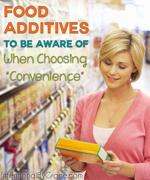 Food Additives to Be Aware of When Choosing Convenience - Intentional By Grace