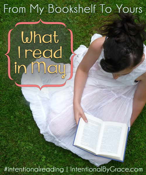 From My Bookshelf to Yours: What I Read in May - Intentional By Grace