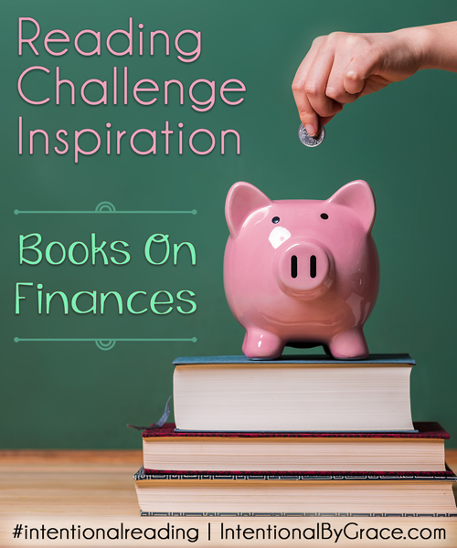 Reading Challenge Inspiration: Books on Finances - Intentional By Grace