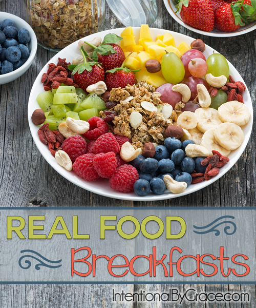 Real Food Breakfasts - Intentional By Grace
