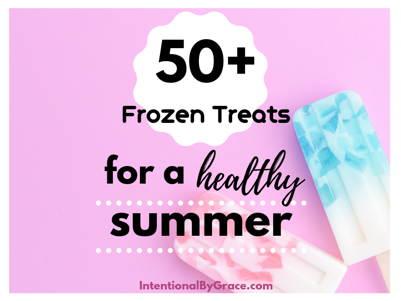 Summer just screams popsicles, ice cream, and refreshing drinks. But not all treats are created equal. Check out this list of real food frozen treats for a healthy summer!- IntentionalByGrace.com