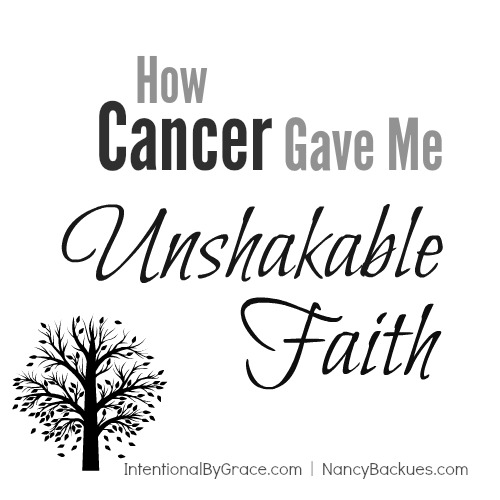 Nancy learned all about trusting the Lord and His perfect plan through her battle with cancer. - Intentional by Grace