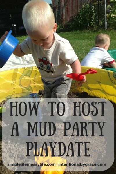 How to Host a Mud Party Playdate