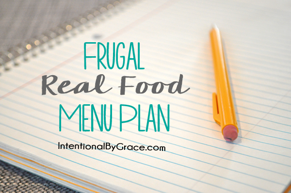 Frugal, real food menu plan! There are ideas for breakfast, lunch, and dinner, and the best part is that it's kid-friendly!
