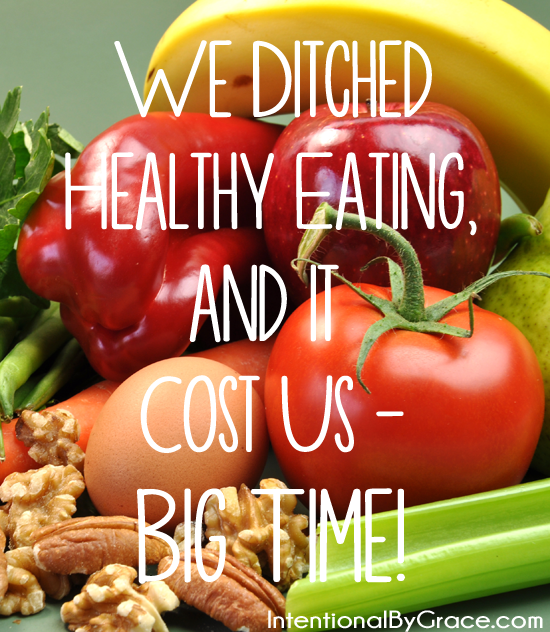 We ditched healthy eating, and it cost us - BIG TIME! I can so relate to this real food journey.