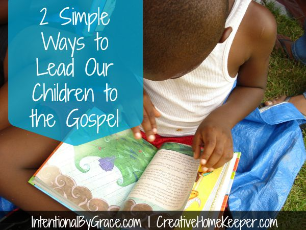 Leading Our Children to the Gospel