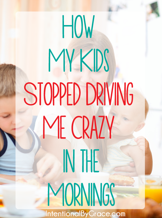 how my kids stopped driving me crazy in the morning! A morning routine that might actually work.
