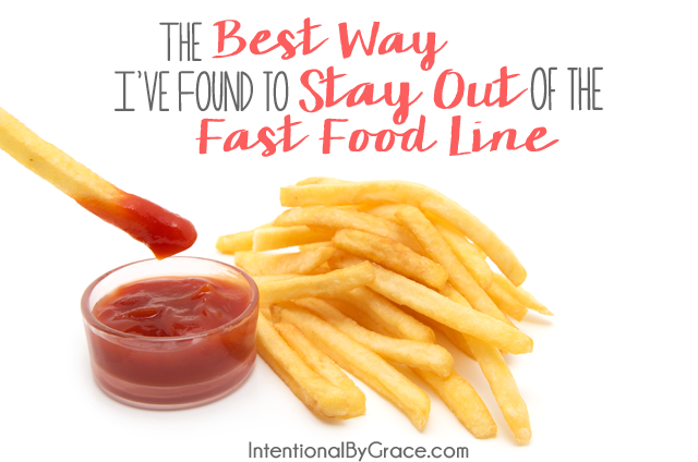The Best Way I've Found to Stay Out of the Fast Food Line
