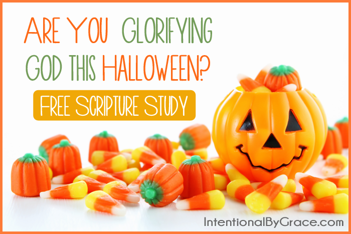 Are You Glorifying God this Halloween? Be sure to download a FREE scripture study.