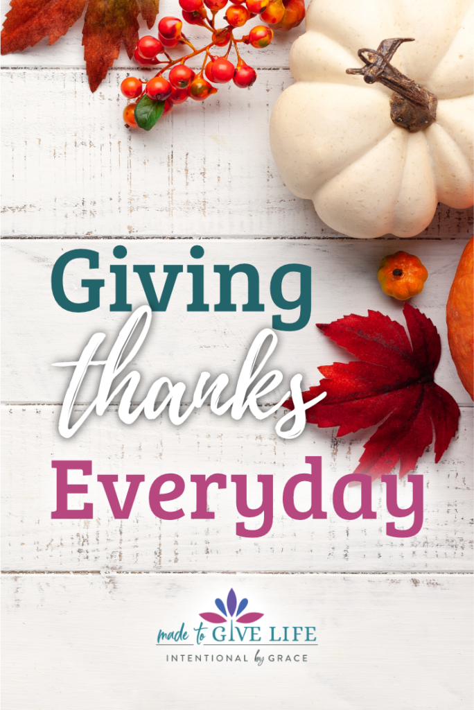 Giving thanks every day in the mix of temper-tantrums, dirty clothing, potty training, sleepless nights and prepping meals can be completely transforming. | IntentionalByGrace.com