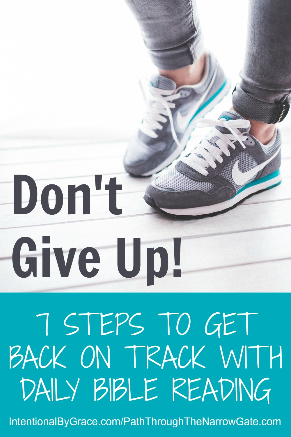 7 Steps to Get Back on Track With Daily Bible Reading|Are you falling behind in your Bible reading? Feeling like you are failing to meet your goals? Don't give up!|IntentionalByGrace.com