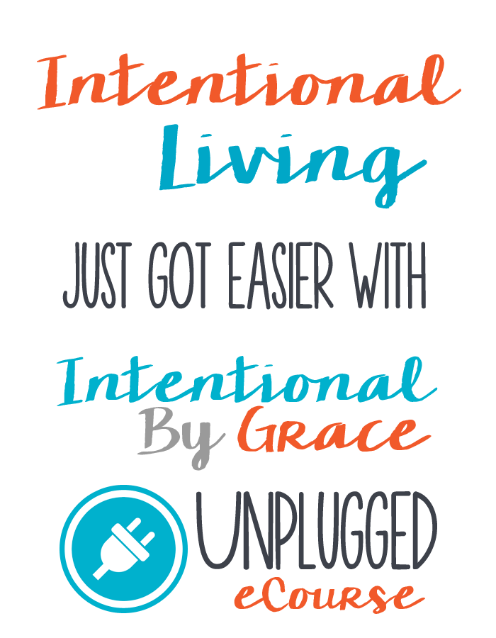 Intentional Living Just Got Easier with Intentional By Grace Unplugged eCourse_edited-1