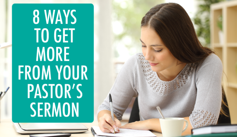 8 Ways to Get More Out of Your Pastor's Sermon