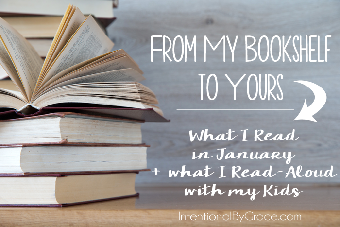 What I read in January plus what I read-aloud with my kids!