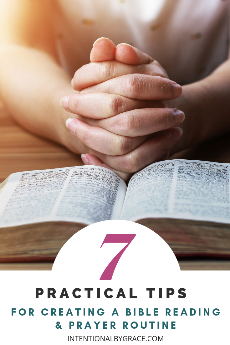 7 Practical Tips for Creating a Bible Reading & Prayer Routine