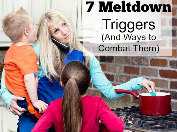 7 Meltdown Triggers (And Ways to Combat Them)
