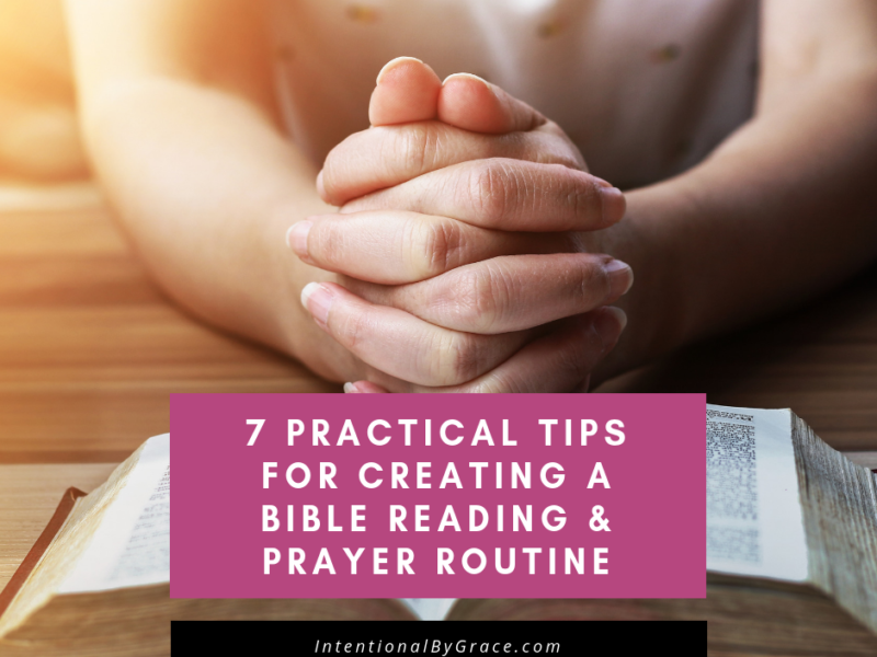 7 Tips for Creating a Daily Bible and Prayer Routine