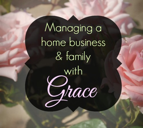 Managing a Home Business and Family with Grace