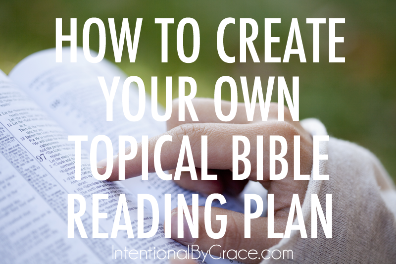 how to create your own topical bible reading plan!