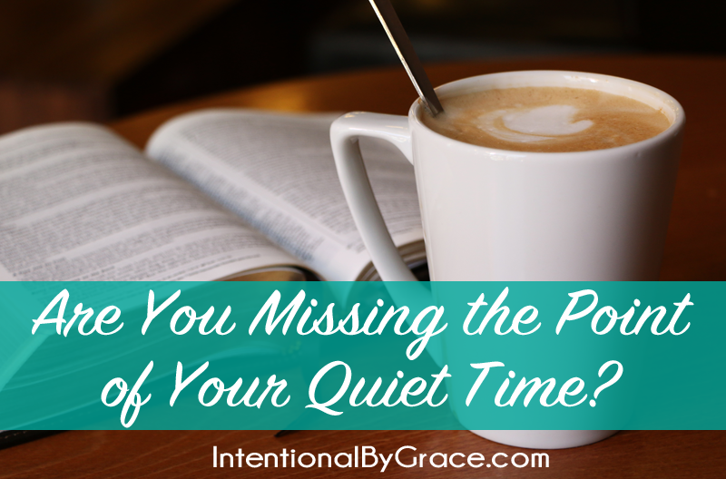 Are you missing the point of your quiet time?