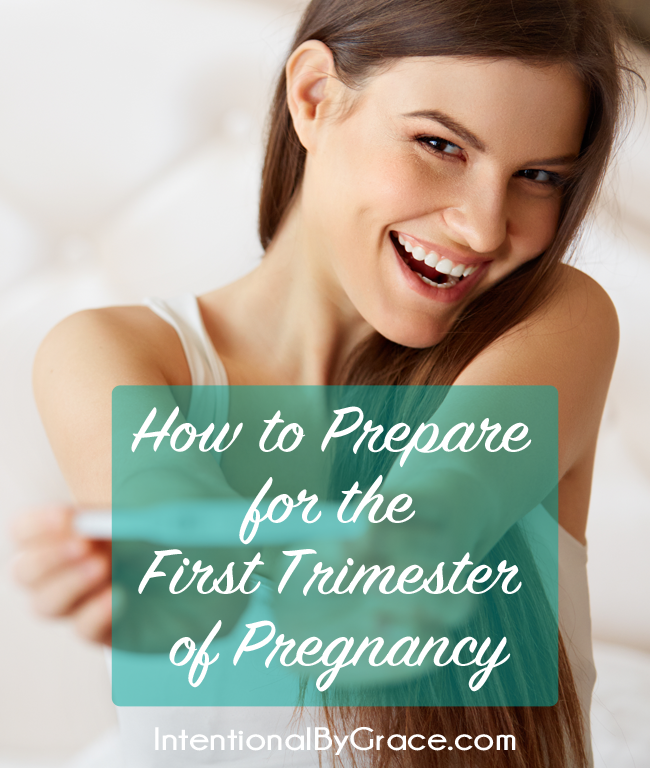 How to Prepare for First Trimester So You Can Be a Blessing to Your Family!