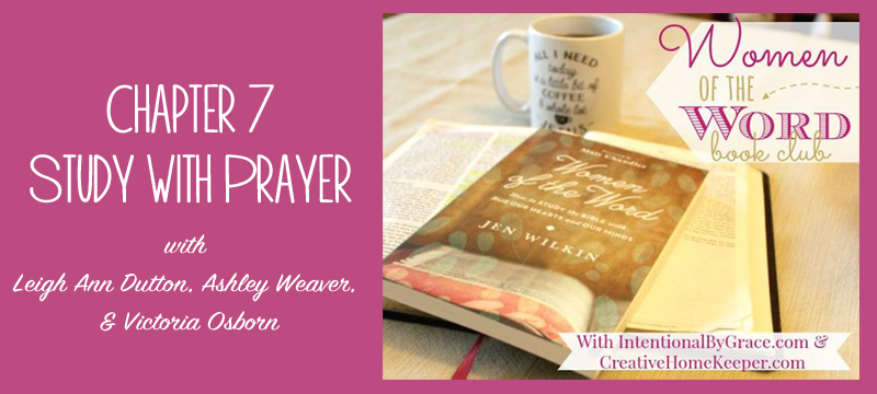Women of the Word Book Club - Chapter 7: Studying with Prayer! Watch the replay and catch the notes on this chapter!