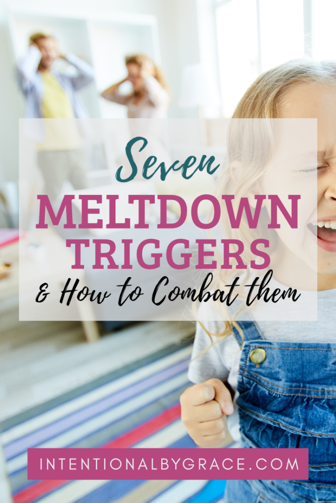 7 meltdown triggers and how to combat them!