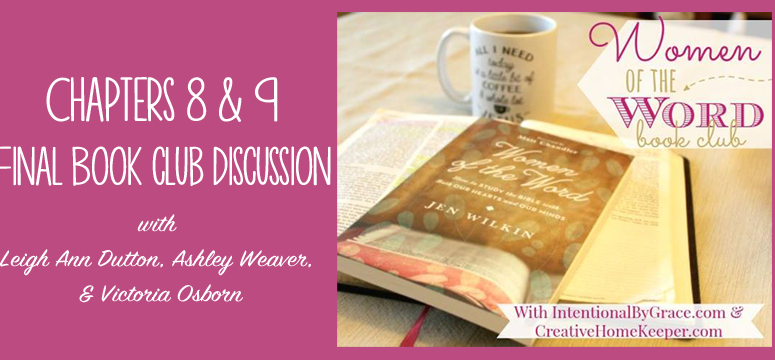 Women of the Word Book Club Chapters 8 & 9 Recap {Final Meeting}