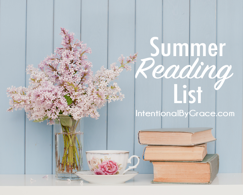 A Summer reading list to encourage your mothering and homemaking (plus some just for fun!)!