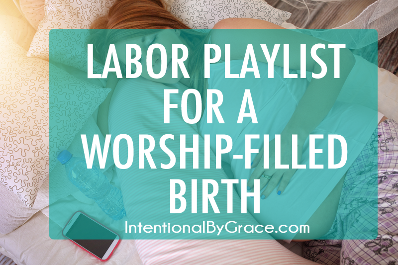 Labor Playlist for a Worship-Filled Birth