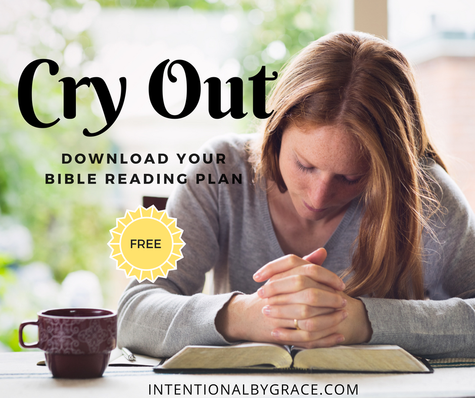 FREE Bible Reading Plan on Crying Out to God.