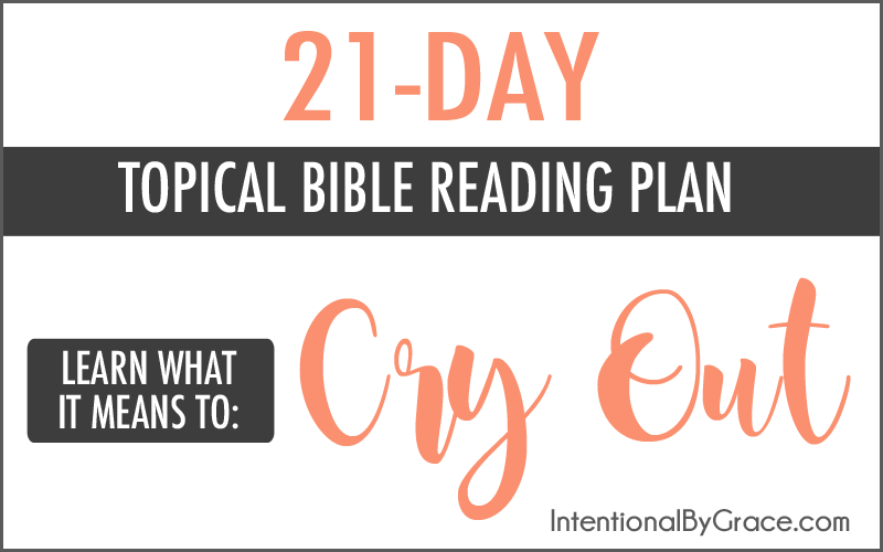 Cry Out! Free Topical Bible Reading Plan