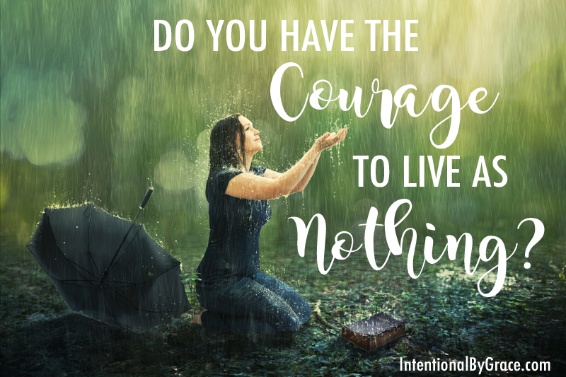 Do You Have the Courage to Live as Nothing?
