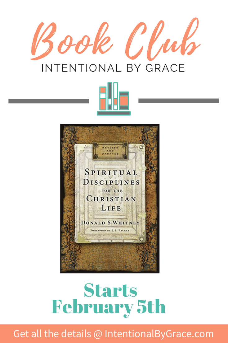 Join the Intentional By Grace Book Club - Spiritual DIsciplines for the Christian Life, by Donald S. Whitney
