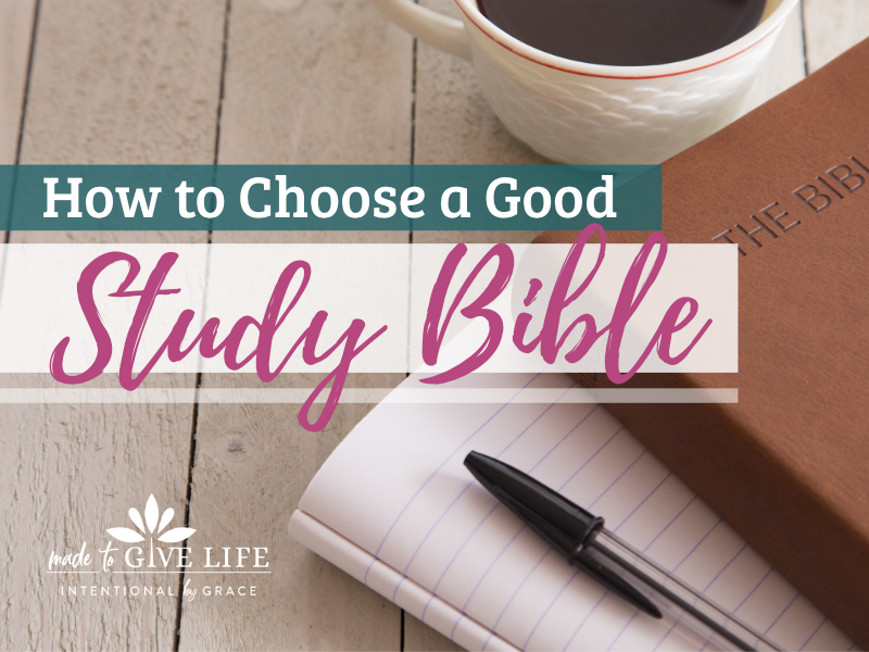 Are you wondering what Study Bible to use? These tips will help you choose a good Study Bible that will help you dig into God's Word with confidence. | IntentionalByGrace.com