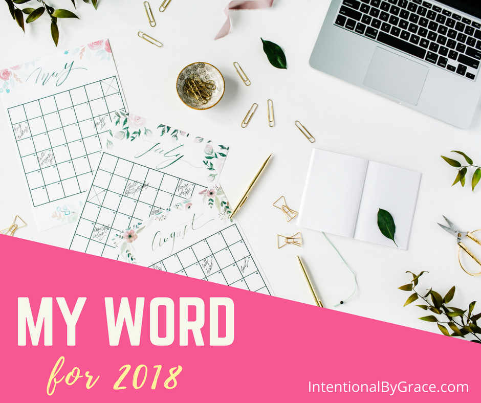 I've chosen my word of the year for 2018. Do you have a word of the year?