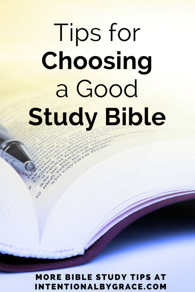How to Choose a Good Study Bible (and other Bible study tips!)
