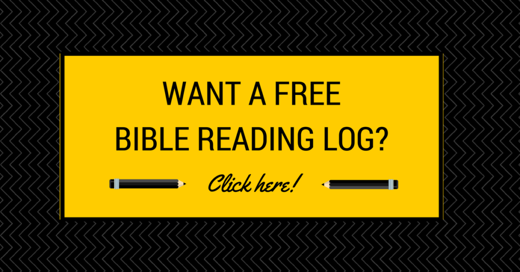 Want a free Bible Rreading log? Click here!