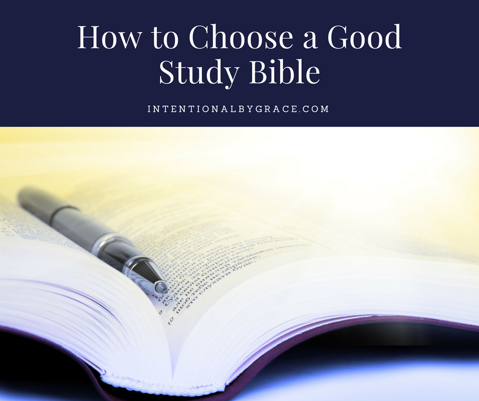 how to choose a good study bible (and other Bible study tips and resources!)