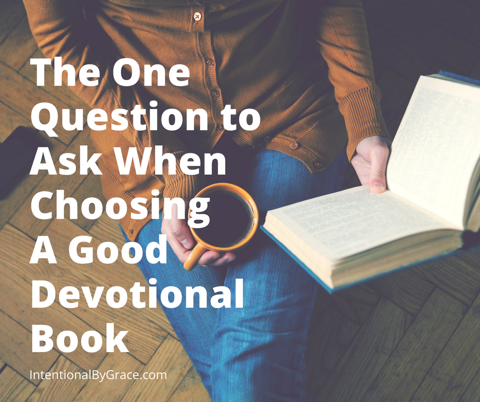 If you are looking for a good devotional book, there is one question you can ask to determine if the devotional book is worth adding to your devotional shelf. #biblestudy #devotional #devotionals #biblereading #quiettime