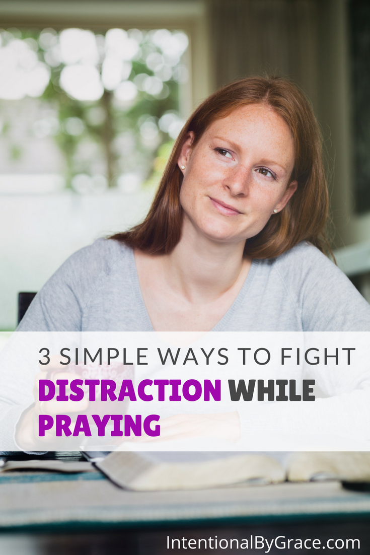 Are you easily distracted while you're praying? Here are 3 simple ways to fight distraction while you're praying. These are great tips for anyone who finds themselves easily distracted during prayer and Bible study! #prayer #prayertime #prayertips #biblestudy #biblereading #bibletime #spiritualdisciplines